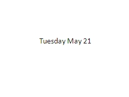 Tuesday May 21 Overview Energy Motion Object Potential Mechanical Energy PowerPoint PPT Presentation