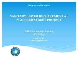 SANITARY SEWER REPLACEMENT AT  N. ALFRED STREET PROJECT Public Information Meeting
