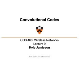 Convolutional   Codes COS  463 : Wireless  Networks Lecture