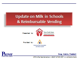 Update on Milk in Schools  & Reimbursable Vending Presented to:
