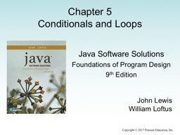 Copyright © 2017 Pearson Education, Inc. Chapter 5 Conditionals and Loops