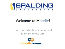 Welcome to Moodle!   and a worldwide community of learning innovators