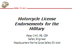 Motorcycle License Endorsements for the Military Peter J Hill, PE, CSP