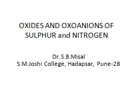 OXIDES AND OXOANIONS OF  SULPHUR and NITROGEN Dr.  S.B.Misal