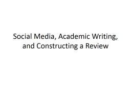 Social Media, Academic Writing, and Constructing a Review Quickwrite