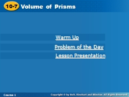 10-7 Volume of Prisms Course 1 Warm Up Lesson Presentation Problem of the Day