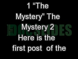 "1 ""The Mystery"" The Mystery 2 Here is the  first post  of the"