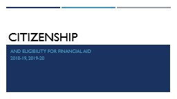 Citizenship And eligibility for Financial Aid   2018-19, 2019-20