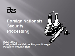 Foreign Nationals Security Processing     Keisha Risby Foreign National Visitors