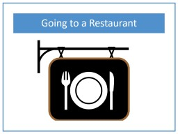 Going to a Restaurant We are going to a restaurant. A restaurant is a place where people can go to eat food. Restaurants can be really fun! PowerPoint Presentation, PPT - DocSlides
