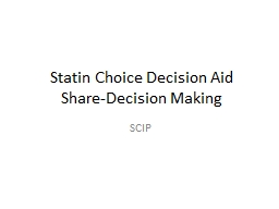 Statin Choice Decision Aid Share-Decision Making SCIP Shared Decision Making PowerPoint PPT Presentation