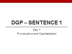DGP – Sentence 1 Day 1 Punctuation and Capitalization Sentence PowerPoint PPT Presentation