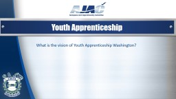 Youth Apprenticeship What is the vision of Youth Apprenticeship Washington? PowerPoint PPT Presentation