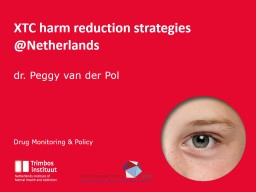 XTC harm reduction strategies  @ Netherlands dr. Peggy  van der