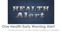 One Health Early Warning Alert   Promising Research on Improving