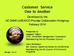 1 Customer Service One to Another Developed by the   NC  DHHS-LME/MCO-Provider PowerPoint PPT Presentation