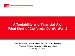Affordability and Financial Aid:  What Kind of California Do We Want? PowerPoint PPT Presentation