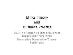 Ethics Theory  and  Business Practice 10.3 The  Responsibilities of Business