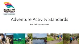 Adventure Activity Standards And their opportunities What are AAS?