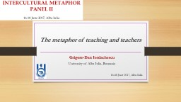 The metaphor of teaching and teachers  Grigore -Dan Iordachescu