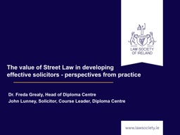 The value of Street Law in developing  effective solicitors - perspectives from practice