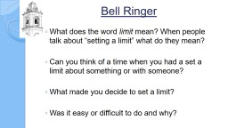 """Bell Ringer What does the word  limit  mean? When people talk about """"setting a limit"""" what do they mean?"""