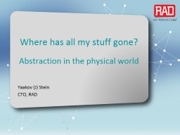 Where has all my stuff gone ?   Abstraction  in the physical world