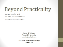 Beyond Practicality George Berkeley and  the Need for Philosophical