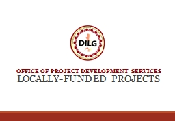 OFFICE OF PROJECT DEVELOPMENT SERVICES LOCALLY-FUNDED PROJECTS