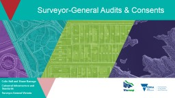 Surveyor-General Audits & Consents Colin Hall and Shane Ramage