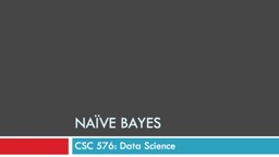 Naïve Bayes CSC 576: Data Science Today… Probability Primer