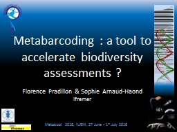 Metabarcoding  : a  tool  to  accelerate   biodiversity   assessments