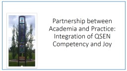 Partnership between Academia and Practice: Integration of QSEN Competency and Joy