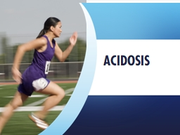 Acidosis  ACIDOSIS REDUCED ACIDOSIS Breath holding after an exhalation causes a decrease to the concentration of oxygen to trigger increased lactic acid, therefore increased H+.