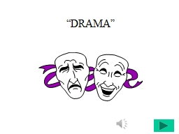 """""""DRAMA""""  Types of Drama  Tragedy: [solemn, personal, religious & Social Issues]"""