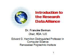Introduction to the Research Data Alliance Dr. Francine Berman