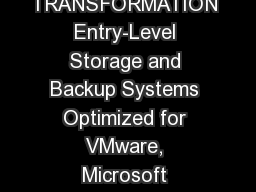 ACCELERATE YOUR IT TRANSFORMATION Entry-Level Storage and Backup Systems Optimized for VMware, Microsoft Applications, and Storage Consolidation