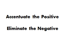 Accentuate the Positive Eliminate the Negative  Opening Thoughts