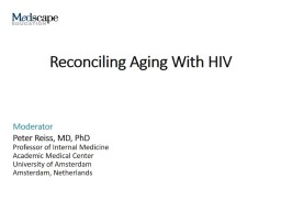 Reconciling Aging With HIV Introduction How Is the Epidemiology of HIV Changing in the Context of Aging?