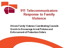 911 Telecommunicators Response to Family Violence Illinois Family Violence Coordinating Councils