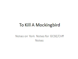 To Kill A Mockingbird Notes on York Notes for GCSE/Cliff Notes PowerPoint PPT Presentation