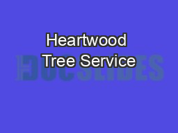 Heartwood Tree Service PowerPoint PPT Presentation