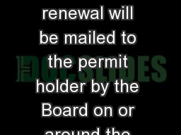 PERMIT RENEWAL/CE AUDIT FAQS Kansas Board of Accountancy Applications for permits slated for renewal will be mailed to the permit holder by the Board on or around the first of June. Applicants may renew by paper or online; however, there are certain restr PowerPoint PPT Presentation
