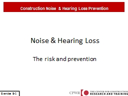Noise & Hearing  Loss The risk and prevention Construction Noise