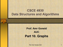 CSCE  4930 Data Structures and Algorithms Prof. Amr Goneid AUC