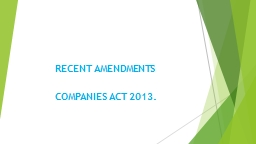 RECENT  AMENDMENTS  COMPANIES  ACT 2013. Companies (Incorporation)