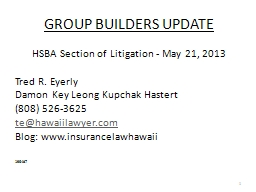 GROUP BUILDERS UPDATE HSBA Section of Litigation - May 21, 2013