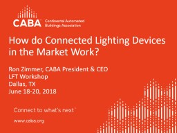 How do Connected Lighting Devices in the Market Work? Ron Zimmer, CABA President & CEO