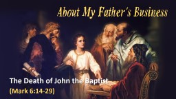 About My Father ' s Business The Death of John the Baptist