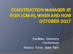 ConStrUCTION   MANAGER  AT RISK (cm-r), When and How OCTOBER 2017